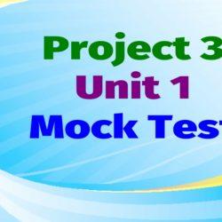 Project 3 Unit 1 Mock test