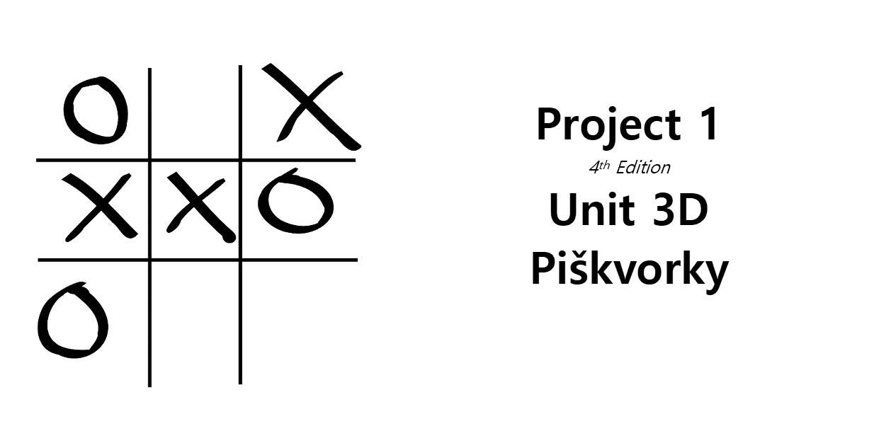 Project 1, unit 2D, piškvorky